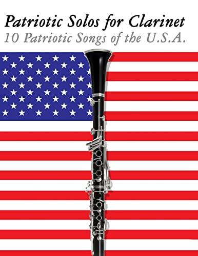 9781477407400: Patriotic Solos for Clarinet: 10 Patriotic Songs of the U.S.A.