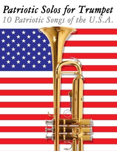Patriotic Solos for Trumpet: 10 Patriotic Songs of the U.S.A.: Uncle Sam