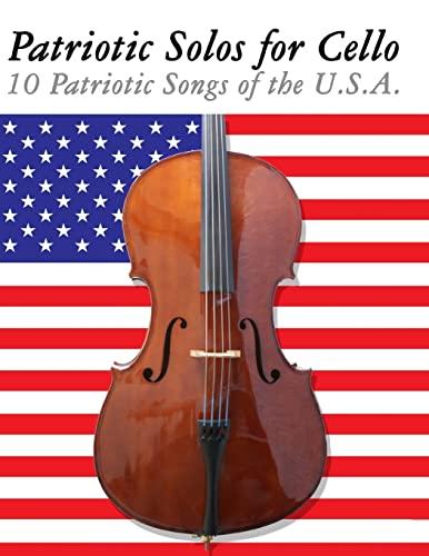 9781477408117: Patriotic Solos for Cello: 10 Patriotic Songs of the U.S.A.