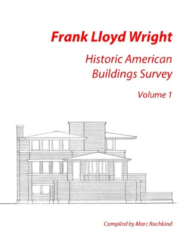 9781477408469: Frank Lloyd Wright: Historic American Buildings Survey, Volume 1