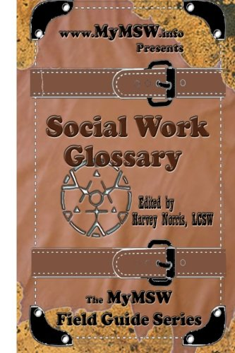 9781477408889: Social Work Glossary: The MyMSW Field Guide Series