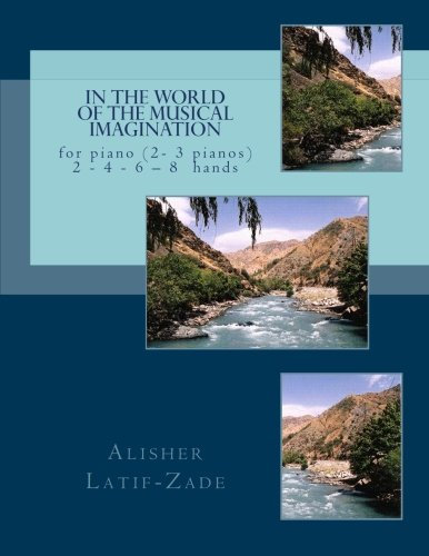 9781477408971: In the world of the musical imagination: for piano (2- 3 pianos) 2 - 4 - 6 - 8 hands