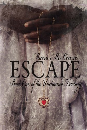 Escape: Book One of the Unchained Trilogy: McKenzie, Maria
