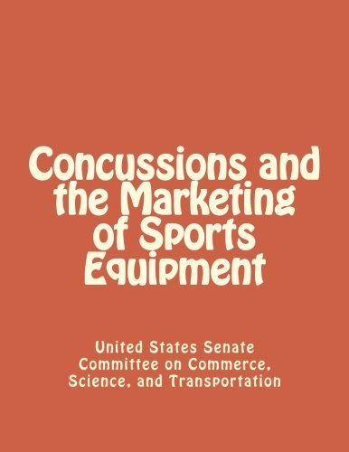 9781477409411: Concussions and the Marketing of Sports Equipment