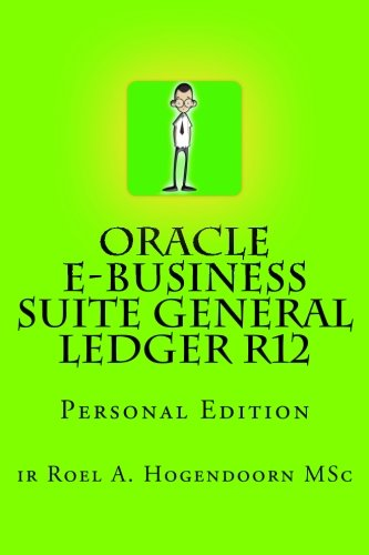 9781477409695: Oracle e-Business Suite General Ledger R12: Personal Edition