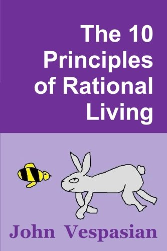 9781477411179: The 10 Principles of Rational Living