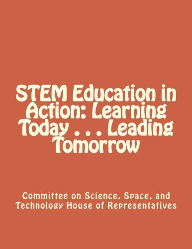 9781477411520: STEM Education in Action: Learning Today . . . Leading Tomorrow