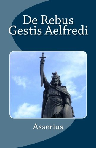 9781477419601: De Rebus Gestis Aelfredi (Latin Edition)