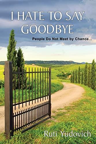 9781477420485: I Hate to Say Goodbye