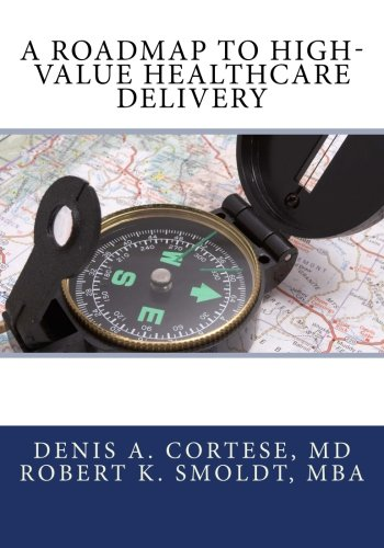 9781477421178: A Roadmap to High-Value Healthcare Delivery