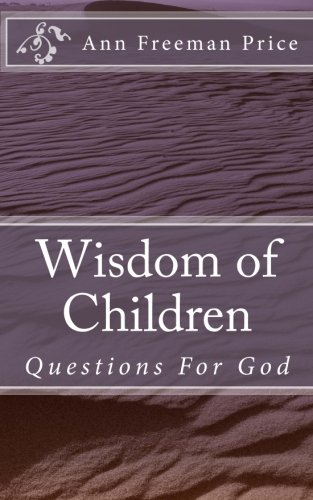 9781477421352: Wisdom of Children: Questions For God