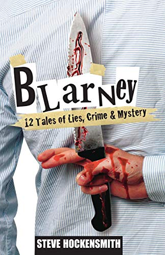 9781477421963: Blarney: 12 Tales of Lies, Crime & Mystery