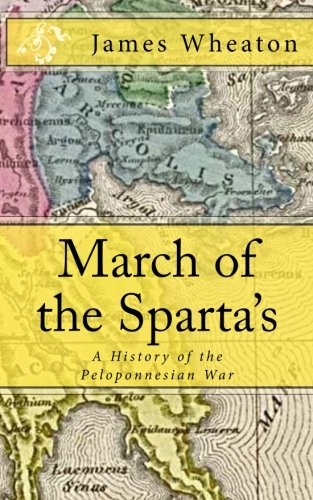 9781477422526: March of the Sparta's: A History of the Peloponnesian War