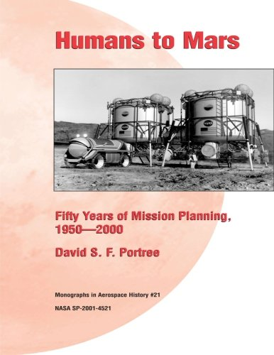 9781477423431: Humans to Mars: Fifty Years of Mission Planning, 1950-2000: Monographs in Aerospace History #21