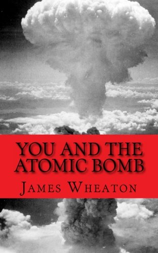 9781477425022: You and the Atomic Bomb: History of Nuclear Bombs