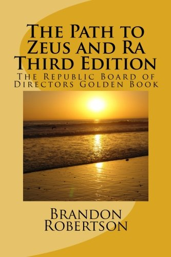 9781477425817: The Path to Zeus and Ra Third Edition: (The Republic Board of Directors Golden Book) (Volume 3)