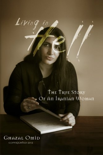 9781477425893: Living in Hell: The True Story of an Iranian Woman