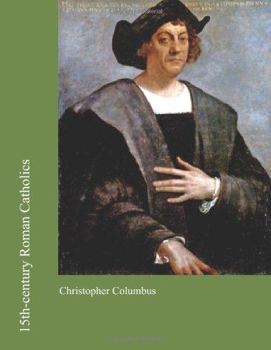 9781477427521: 15th-century Roman Catholics: Christopher Columbus