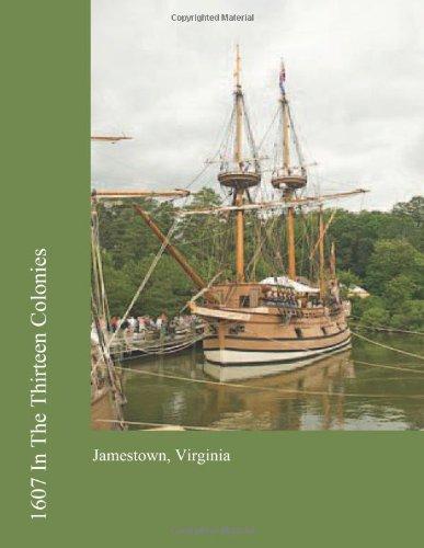 9781477427705: 1607 In The Thirteen Colonies: Jamestown, Virginia