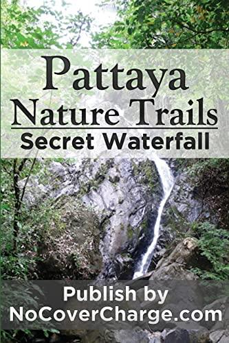 9781477428863: Pattaya Nature Trails Secret Waterfall: Discover Thailand Miracles (Discover Thailand's Miracles)