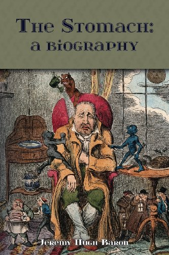Stomach: a Biography : Four Thousand Years: Baron, Jeremy Hugh