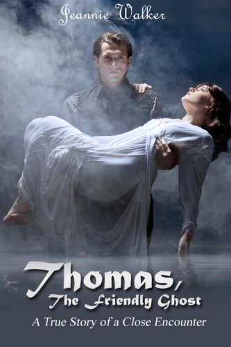 9781477430996: Thomas, the Friendly Ghost: A True Story of Love and Liaison with an Invisible Presence