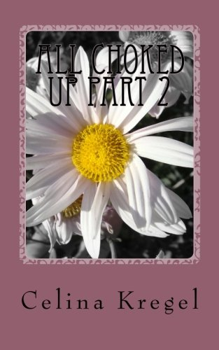 9781477431887: All Choked Up Part 2: A Yellow Streak Murder Mystery