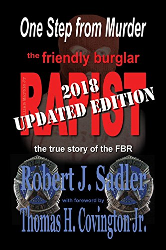 One Step From Murder: The Friendly Burglar-Rapist: Sadler, Robert J