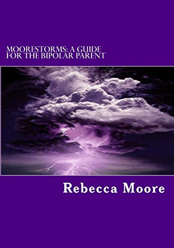 9781477433638: Moorestorms: A Guide For The Bipolar Parent: A Guide For The Bipolar Parent (Volume 1)