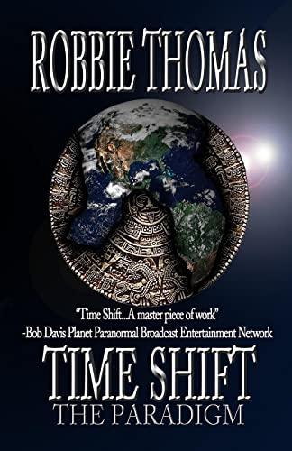 Time Shift: The Paradigm (Paperback): Robbie Thomas