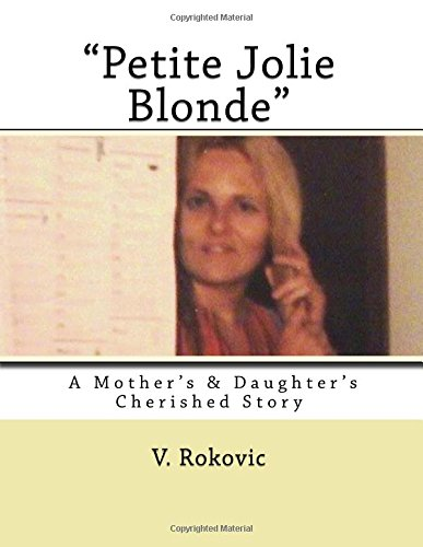 9781477436448: Petite Jolie Blonde: A Mother's & Daughter's Cherished Story