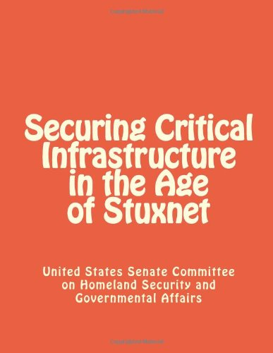 9781477439524: Securing Critical Infrastructure in the Age of Stuxnet