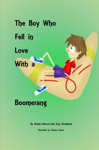 9781477440957: The Boy who Fell in Love with a Boomerang