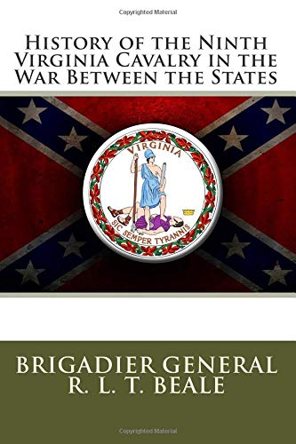 History of the Ninth Virginia Cavalry in: Beale, Gen R.