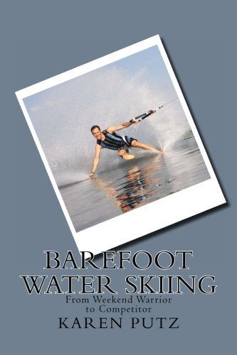 9781477445792: Barefoot Water Skiing, From Weekend Warrior to Competitor