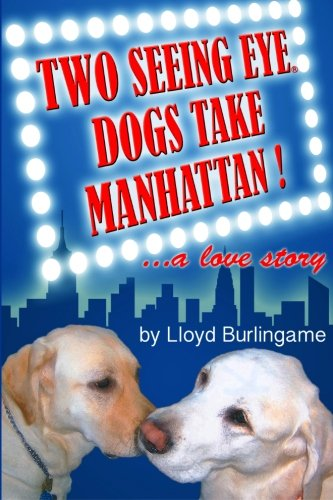 9781477446027: Two Seeing Eye Dogs Take Manhattan...a love story