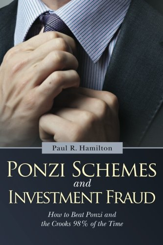 9781477446638: Ponzi Schemes and Investment Fraud: How to Beat Ponzi and the Crooks 98% of the Time