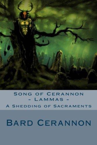9781477450093: Song of Cerannon - Lammas: A Shedding of Sacraments