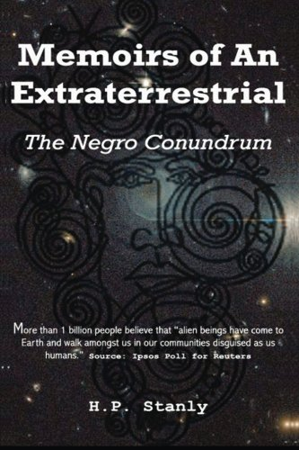 9781477451106: Memoirs of an Extraterrestrial: The Negro Conundrum