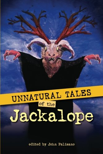 9781477451915: Unnatural Tales of the Jackalope (Volume 1)