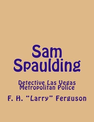9781477453056: Sam Spaulding: Detective Las Vegas Metropolitan Police (Volume 1)
