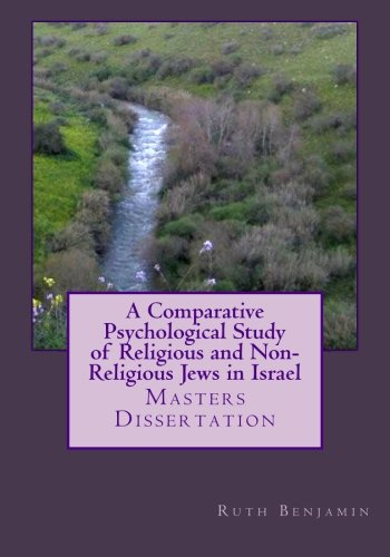 9781477453087: A Comparative Psychological Study of Religious and Non-Religious Jews in Israel: Masters Dissertation