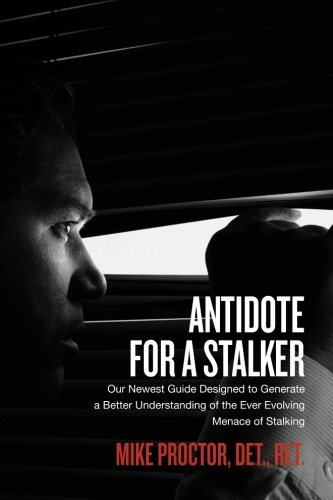 9781477453131: Antidote For A Stalker: Our newest guide designed to generate a better understanding of the ever evolving menace of stalking