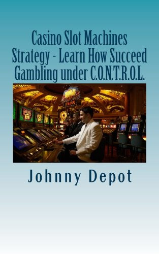 Casino Slot Machines Strategy - Learn How: Johnny Depot