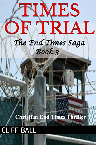 9781477453278: Times of Trial: an End Times novel