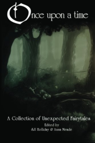 9781477453315: Once Upon A Time: A Collection of Unexpected Fairytales