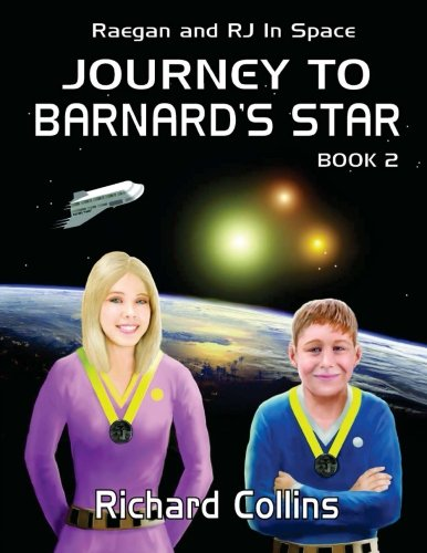9781477454664: Journey to Barnard's Star: Raegan and RJ in Space