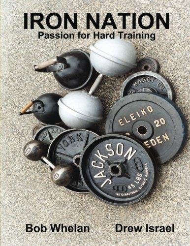 9781477456033: Iron Nation: Passion for Hard Training