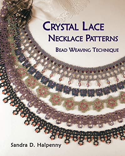 9781477456446: Crystal Lace Necklace Patterns, Bead Weaving Technique