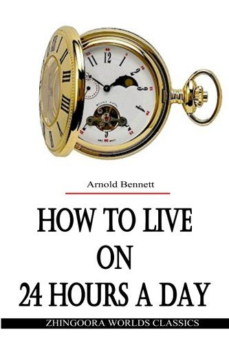 9781477457566: How To Live on 24 Hours a Day